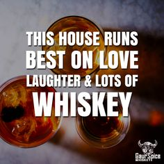 This house runs best on love laughter and lots of whiskey. Whiskey Drinks, Bourbon Whiskey, Scotch Whiskey, Whisky, Pendleton Whiskey, Whiskey Quotes, Liquor Quotes, Strawberry Mojito, Humor