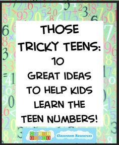 Those Tricky Teens:  TEN Great Ideas to Help Kids Learn the Teen Numbers! http://blog.heidisongs.com/2011/06/those-tricky-teens-ten-great-ideas-to-help-kids-learn-the-teen-numbers.html