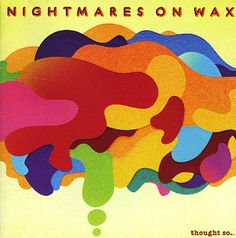 Nightmares On Wax: Thought So . . .
