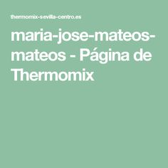 maria-jose-mateos-mateos - Página de Thermomix