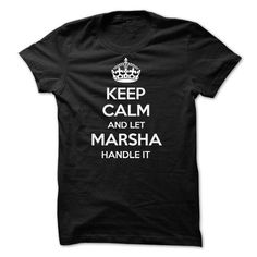 Keep Calm and Let MARSHA Handle It - #gifts for girl friends #college gift. ACT QUICKLY => https://www.sunfrog.com/Names/Keep-Calm-and-Let-MARSHA-Handle-It.html?68278