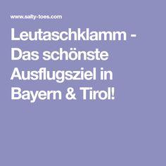Leutaschklamm - Das schönste Ausflugsziel in Bayern & Tirol!