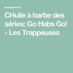 CHuile à barbe des séries: Go Habs Go! - Les Trappeuses