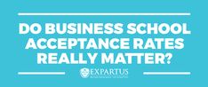 Do Business School Acceptance Rates Really Matter?