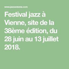Festival jazz à Vienne, site de la 38ème édition, du 28 juin au 13 juillet 2018.