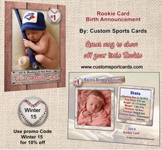 Announce the birth of your little one with a Rookie Card Birth Announcement trading card.  http://www.customsportscards.com/select.cfm/Birth-Announcements/Birth-Announcements-2.5x3.5/