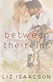 Free Kindle Book -   Between the Reins (Gold Valley Romance Book 4) Check more at http://www.free-kindle-books-4u.com/religion-spiritualityfree-between-the-reins-gold-valley-romance-book-4/