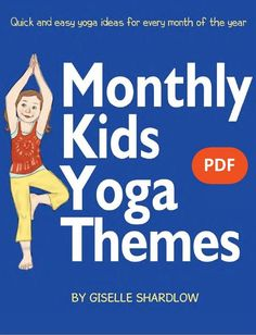 Quick and easy monthly kids yoga ideas! Each theme includes 1 breathing technique, 1 focus yoga pose, a 3-pose flow sequence, and 1 focus yoga book. | Kids Yoga Stories