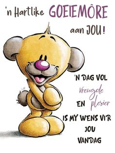 Good Morning Messages, Good Morning Quotes, Lekker Dag, Goeie More, Afrikaans Quotes, Morning Wish, Deep Thoughts, Winnie The Pooh, Love Quotes