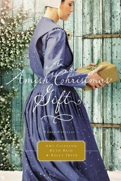 An Amish Christmas Gift by Amy Clipston, Ruth Reid & Kelly Irvin