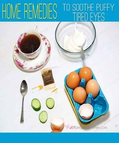 Home Remedies to Soothe Puffy Tired Eyes | Beauty and MakeUp Tips