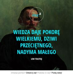 Wiedza daje pokorę wielkiemu Quotes By Famous People, Motto, What I Want, Powerful Words, Like You, Quotations, Texts, Inspirational Quotes, Thoughts