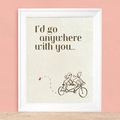 I'd Go Anywhere With You      Art Print 8x10 by UUPP on Etsy, $20.00