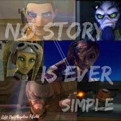 No Story Is Ever Simple -Original Quote By Me. Star Wars Rebels