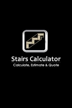 The STAIRS CALCULATOR PRO - Built for professional trade's people in the construction industry which is also suitable for do-it-yourself novices on the weekend. Designed by licensed builders to deliver relevant, timely, accurate and highly useful information for you making your life easier estimating stairs.