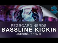 Pegboard Nerds - Bassline Kickin (Astronaut Remix) - YouTube