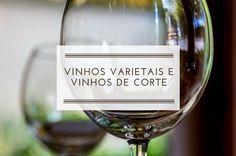 Vinhos Varietais e Vinhos de Corte