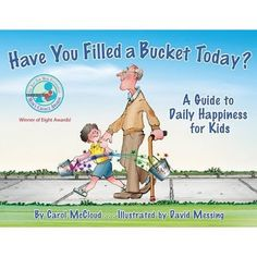 Read Have you filled your bucket today? Awesome way to teach virtues and positive kids.