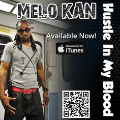 Blazing hot Hip Hop artist Melo Kan drops smash hit Hustle In My Blood on iTunes now https://itunes.apple.com/us/artist/melo-kan/id273216550 make sure you get a copy today