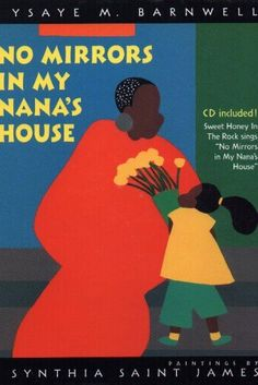 'No Mirrors in My Nana's House' by Ysaye M. Barnwell, Illustrations by Synthia Saint James