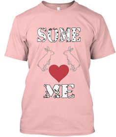 Some Love Me Pale Pink T-Shirt Front