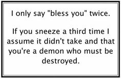 Bless You funny quotes quote lol funny quote funny quotes humor Friday Pictures, Funny Pictures, Come Undone, Haha Funny, Funny Stuff, Funny Shit, That's Hilarious, Awesome Stuff, Funny Today