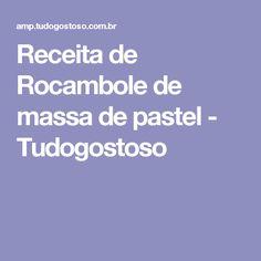 Receita de Rocambole  de massa de pastel - Tudogostoso