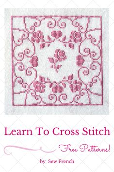 Free Cross Stitch Patterns. Learn To Cross Stitch On Linen.  Embroidery. Pretty. Beautiful. Sweet. Roses. Hearts. Pink. Shabby Chic. Needlecraft. Handmade. Hand Sewing. Handcraft. DIY. Project.