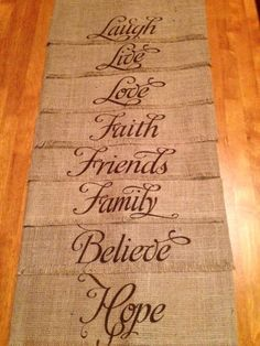 (8) 14 x 18 Burlap table placemats with Family, Friend, Faith, Live, Laugh, Love, Hope & Believe painted on edge. Sides are hemmed and top/edges
