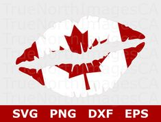 Canada Day SVG / Canada Flag SVG / Canada Flag Lips SVG / Patriotic Svg / Canada Svg Files / Svg Files for Cricut / Files for Silhouette Cricut Canada, Canada Day Shirts, Canada Day Crafts, Make Your Own Sign, Fairy Crafts, Flag Art, Cricut Air, Cannabis Plant, Remembrance Day