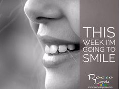 Challenge yourself to have a fantastic week, and smile with no need for a reason. #rocioloyola www.rocioloyola.com