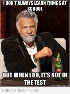 I don't always learn things at school