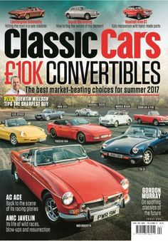 In this issue:  £10k Convertibles! The best market-beating choices for summer 2017!  Plus Quentin Willson tops the sharpest buy  AC ACE - back to the scene of its racing glories  AMC Javelin - Its life of wild races, blow-ups and resurrection  Lamboghini Silhouette - hitting the road in a rare roadster  Jaguar Mk1 buying - how to bag the saloon of the moment  Vauxhall Viva GT - epic restoration with hand-made parts  PLUS Gordon Murray on spotting classics of the future