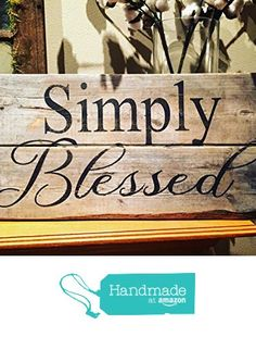 farmhouse Simply blessed reclaimed solid wood sign from MH Home Spun…