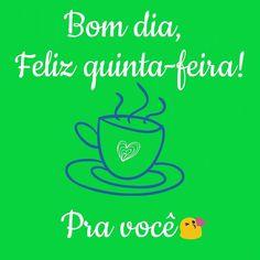 #bomdiaaa #bomdia #feliz #quintafeira #13dejulhode2017 #pravoce   Bom dia, Feliz quinta-feira, Pra você!