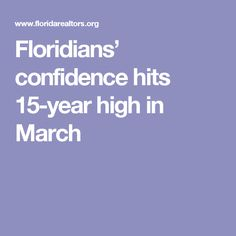 Floridians' confidence hits 15-year high in March