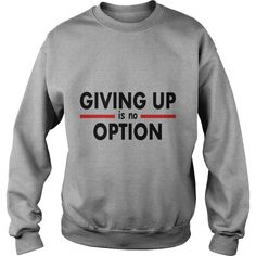 New Giving Up is no Option #gift #ideas #Popular #Everything #Videos #Shop #Animals #pets #Architecture #Art #Cars #motorcycles #Celebrities #DIY #crafts #Design #Education #Entertainment #Food #drink #Gardening #Geek #Hair #beauty #Health #fitness #History #Holidays #events #Home decor #Humor #Illustrations #posters #Kids #parenting #Men #Outdoors #Photography #Products #Quotes #Science #nature #Sports #Tattoos #Technology #Travel #Weddings #Women