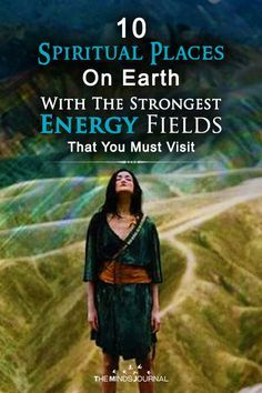 10 Spiritual Places On Earth With The Strongest Energy Fields That You MUST Visit - https://themindsjournal.com/10-spiritual-places-on-earth-which-hold-most-powerful-energies/