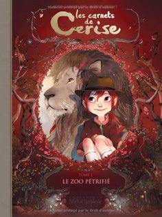 Les Carnets de Cerise T01 - Le zoo pétrifié de Joris chamblain, Aurelie Neyret