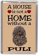 """Hungarian Puli Dog Fridge Magnet """"A HOUSE IS NOT A HOME"""" by Starprint.  But take it from me ... your home will never be the same if you take one into your heart."""