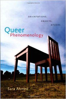 """Queer phenomenology : orientations, objects, others"" by Sara Ahmed. Classmark: 25.8.AHM.1a"