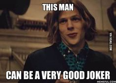 His performance as Lex had everything I would want in the Joker.