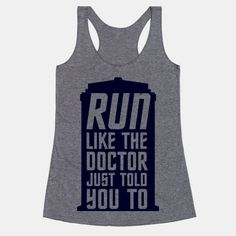 Run Like The Doctor Just Told You...   T-Shirts, Tank Tops, Sweatshirts and Hoodies   HUMAN