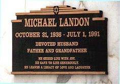 "MICHAEL LANDON'S GRAVE  (Star of ""Bonanza"", ""Little House on the Prarie"", and ""Highway to Heaven"")"