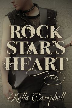Rock Star's Heart by Kella Campbell — contemporary romance / new adult & college romance