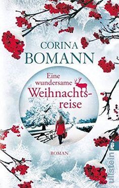 Eine wundersame Weihnachtsreise: Roman von Corina Bomann https://www.amazon.de/dp/3548287743/ref=cm_sw_r_pi_dp_x_81zQxbYXN5TER