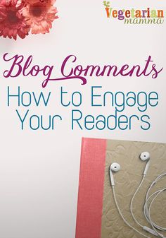 What you write is important, right? You love comments, but might not be getting them on your blog. Readers love blog comments too! @vegetarianmamma.com