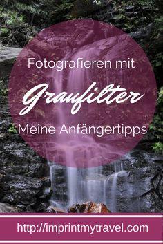 Fotografieren mit Graufilter - meine Anfängertipps