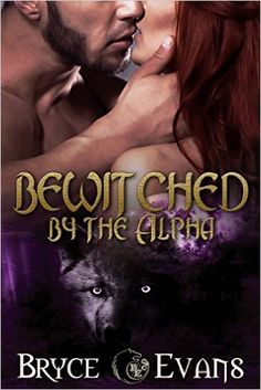 Bewitched by the Alpha: Bite of the Moon - Kindle edition by Bryce Evans. Paranormal Romance Kindle eBooks @ Amazon.com.