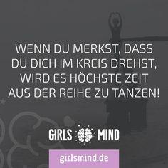 Ab morgen wird aus der Reihe getanzt!  Mehr Sprüche auf: www.girlsmind.de  #lebensfreude #individualität #selbstbewusstsein #veränderung